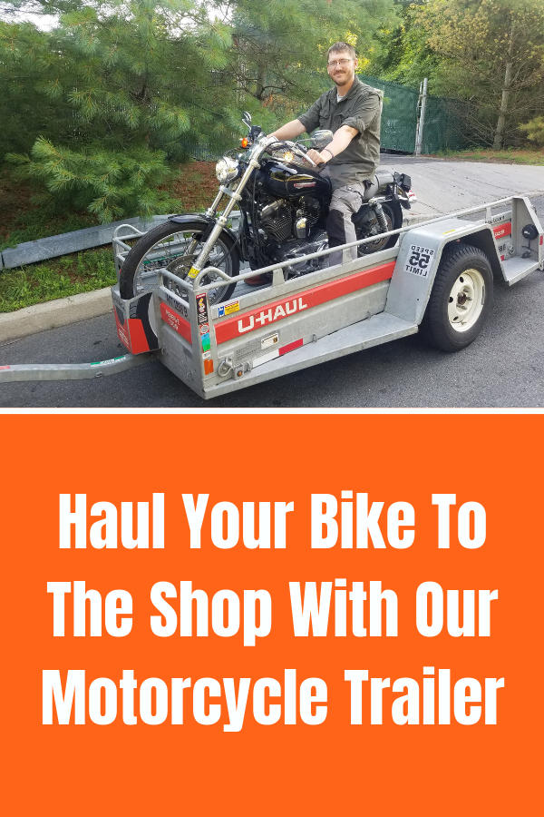 Need to haul your bike to the shop? Our motorcycle