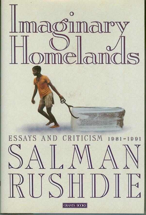 Imaginary Homeland By Salman Rushdie Essay Contest School Essays