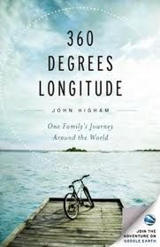 360 Degrees Longitude; John Higham (Nonfiction, family of four goes on an around the world trip for a year)