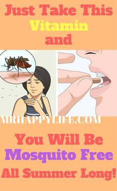 Just Take This Vitamin And You Will Be Mosquito Free All Summer Long Prevent Mosquito Bites Mosquito Mosquito Repellent