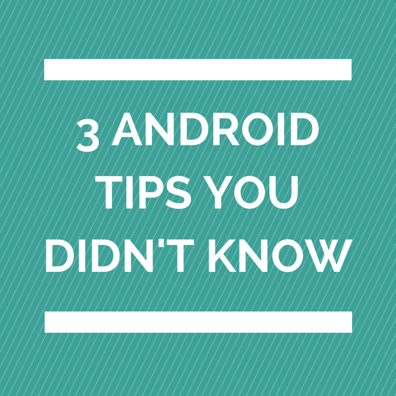 Kick off your week with these handy Android tips that we