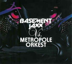 Basement Jaxx Vs. Metropole Orkest* - Basement Jaxx Vs. Metropole Orkest at Discogs