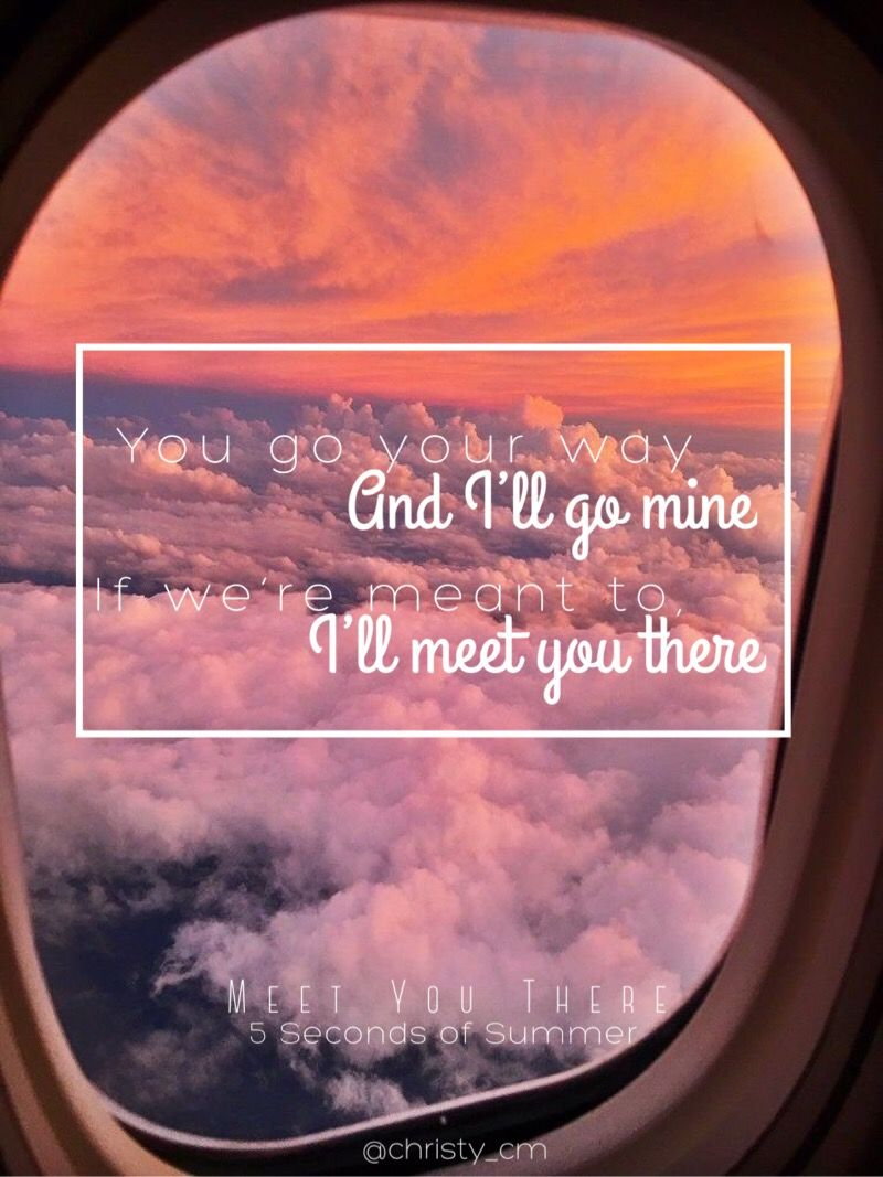 Meet You There 5sos By Christy Cm 5 Seconds Of Summer Lyrics