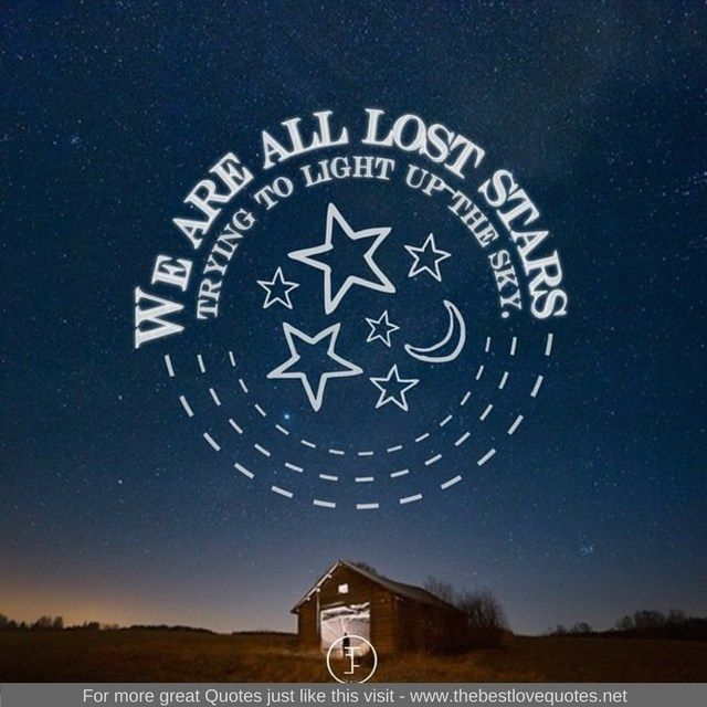 We Are All Lost Stars Trying To Light Up The Sky Www.thebestlovequotes.net