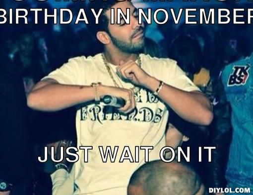 Its My Birthday Meme Drake 52530   APPLESTORY