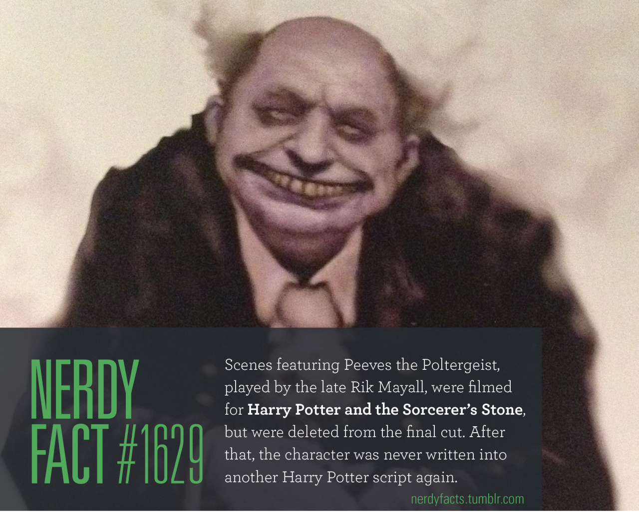 Nerdy Fact 1629 Scenes Featuring Peeves The Poltergeist Played By The Late Rik Mayall Were Filmed For Har Harry Potter Facts Harry Potter Script Muggleborn