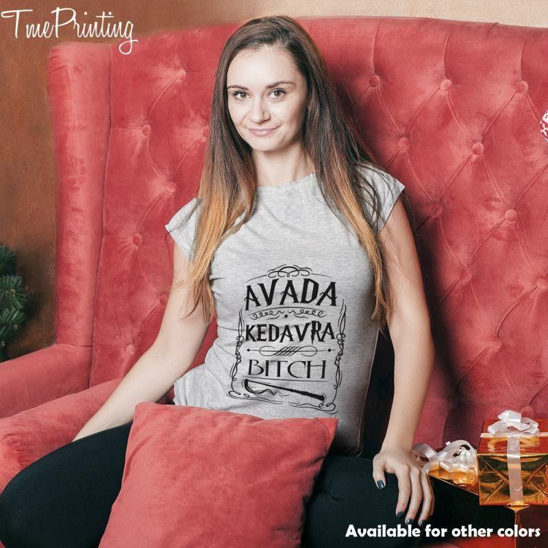 Avada Kedavra Bitch harry potter for Men T-Shirt, Women T-Shirt, Unisex T-Shirt