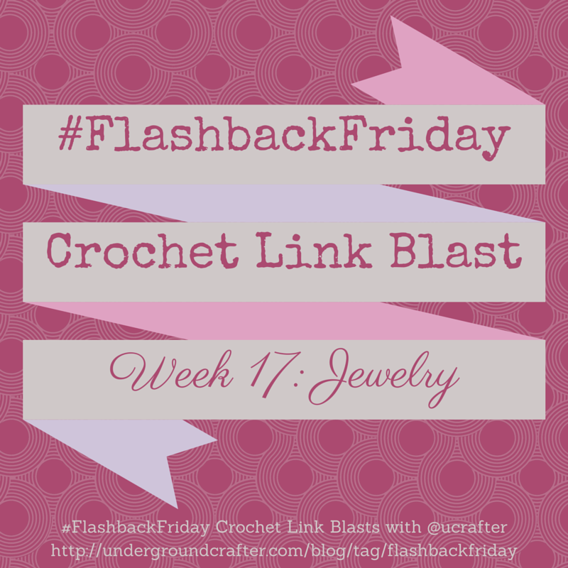 #FlashbackFriday #LinkBlast: Roundup of 15 free #crochet #jewelry patterns by Marie Segares @ucrafter