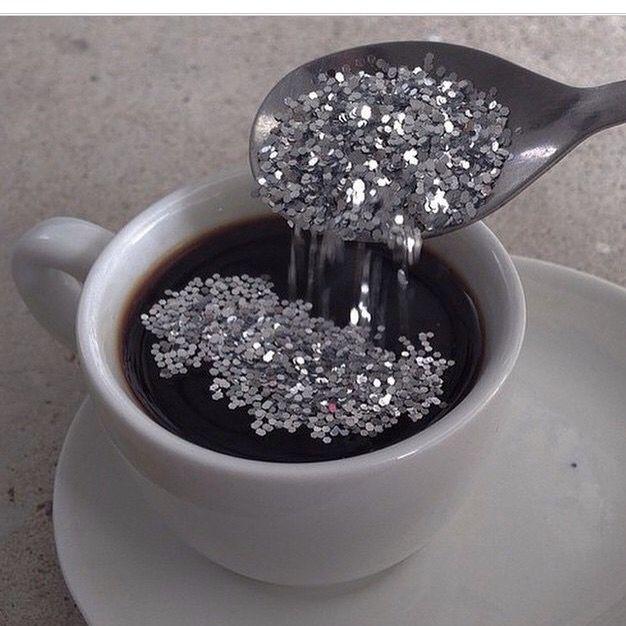 I take my coffee black with glitter :)