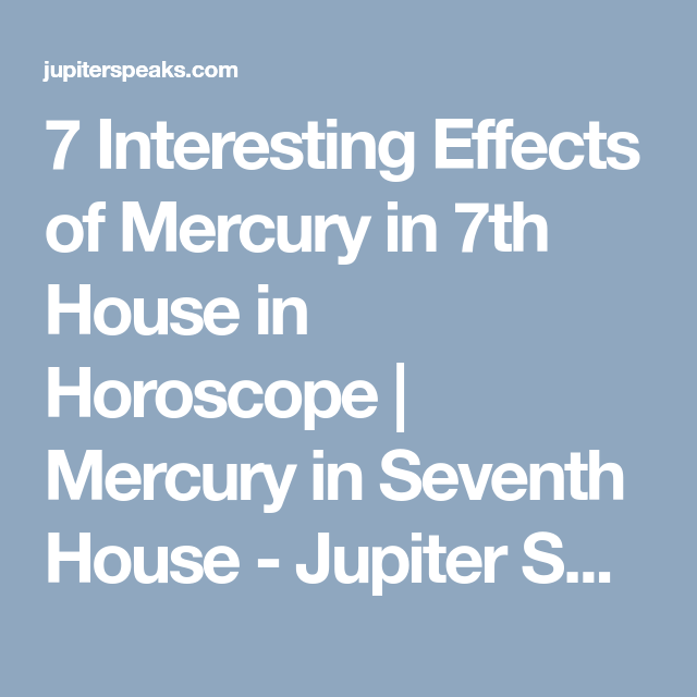 7 Good & Bad Effects of Mercury in 7th House in Vedic