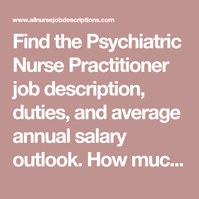 Find The Psychiatric Nurse Practitioner Job Description Duties And