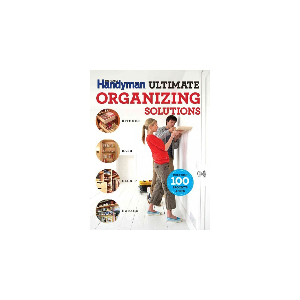 The Family Handyman Ultimate Organizing Solu ( Family Handyman Ultimate Projects) (Paperback)