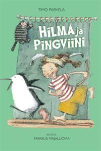 http://www.adlibris.com/fi/product.aspx?isbn=9513232735 | Nimeke: Hilma ja pingviini - Tekijä: Timo Parvela - ISBN: 9513232735 - Hinta: 19,30 €