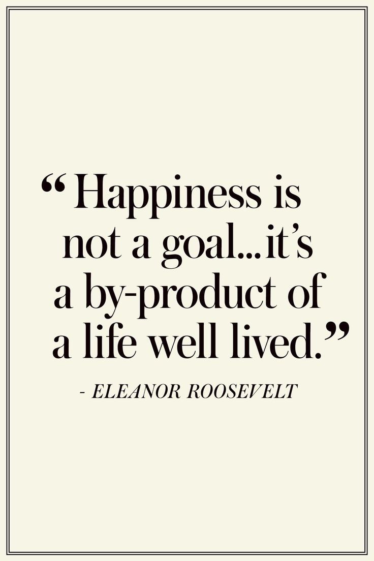 Favorite Quotes About Life The Best Quotes On Happiness  Eleanor Roosevelt Roosevelt And