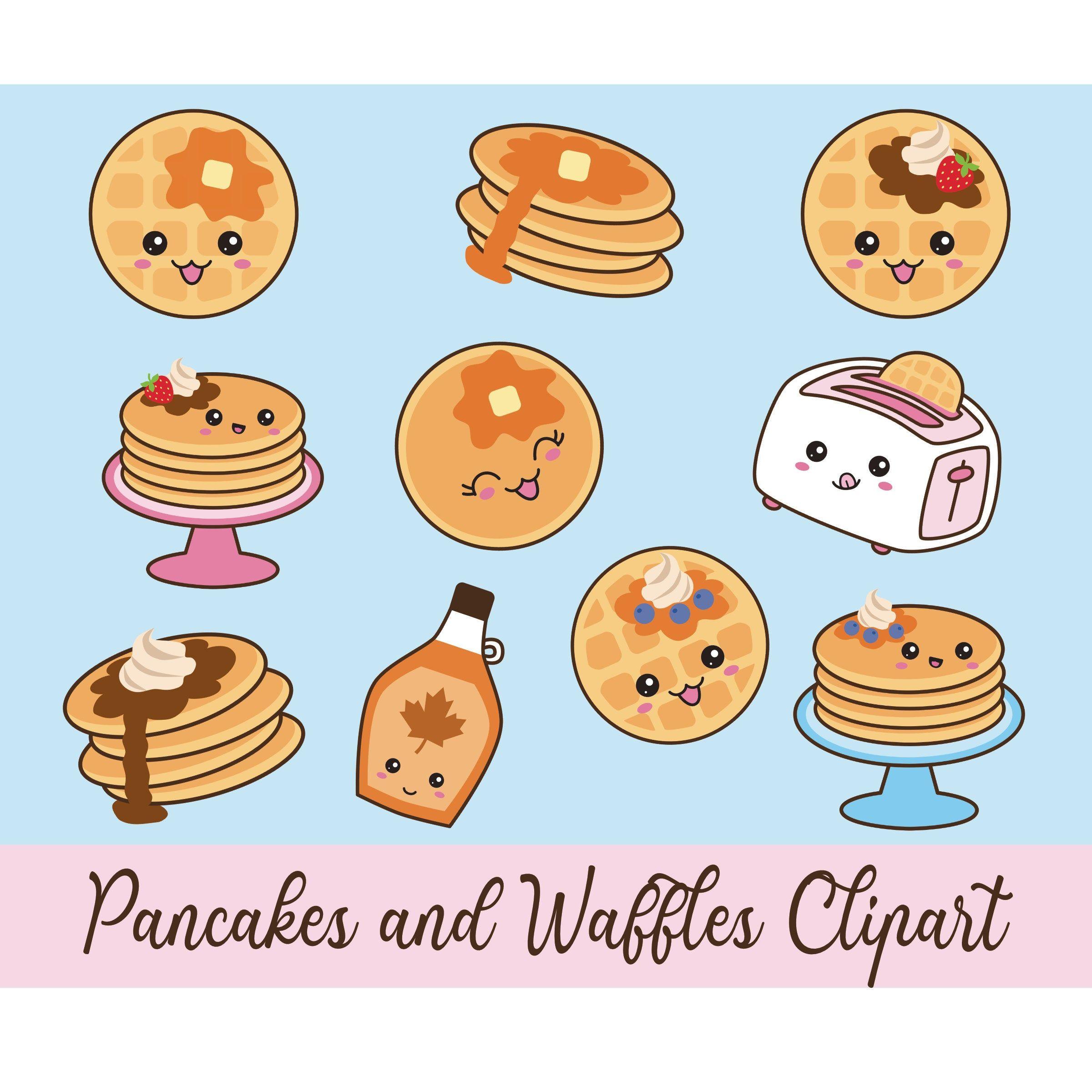 Pancakes And Waffles Clipart Kawaii Pancakes Kawaii Waffles Etsy Kawaii Clipart Breakfast Clipart Pancake Drawing