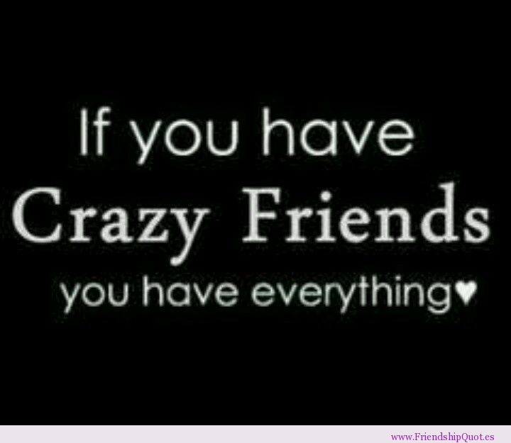 If you have crazy friends you have everything | funny | Crazy