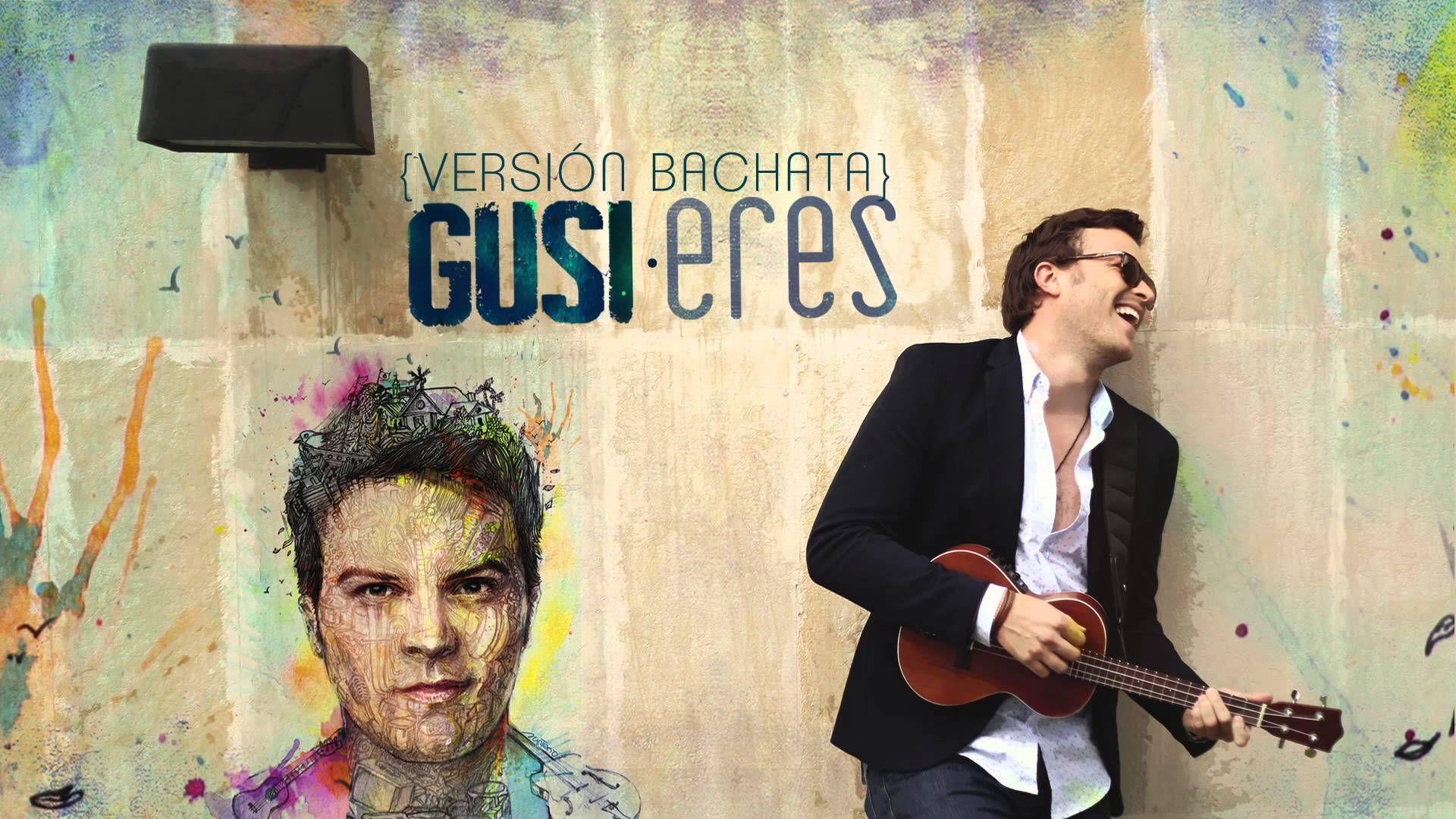 Gusi - Eres (Versión Bachata) (Cover Audio)