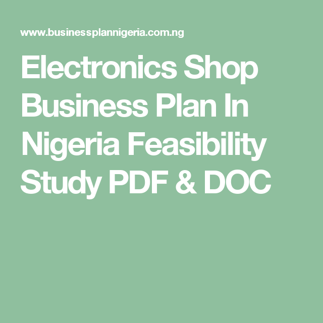 Electronics Shop Business Plan In Nigeria Feasibility Study Pdf