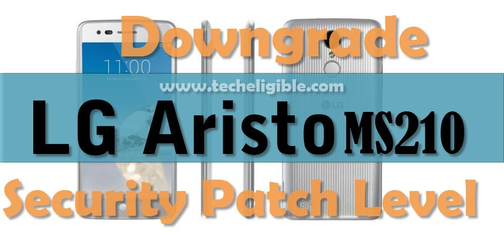 Downgrade LG Aristo MS210 Latest Security Patch to Bypass FRP Lock