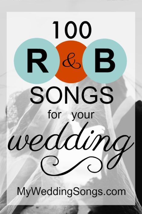 The 100 Best R&B Songs For Weddings, 2019 in 2019 | My Wedding
