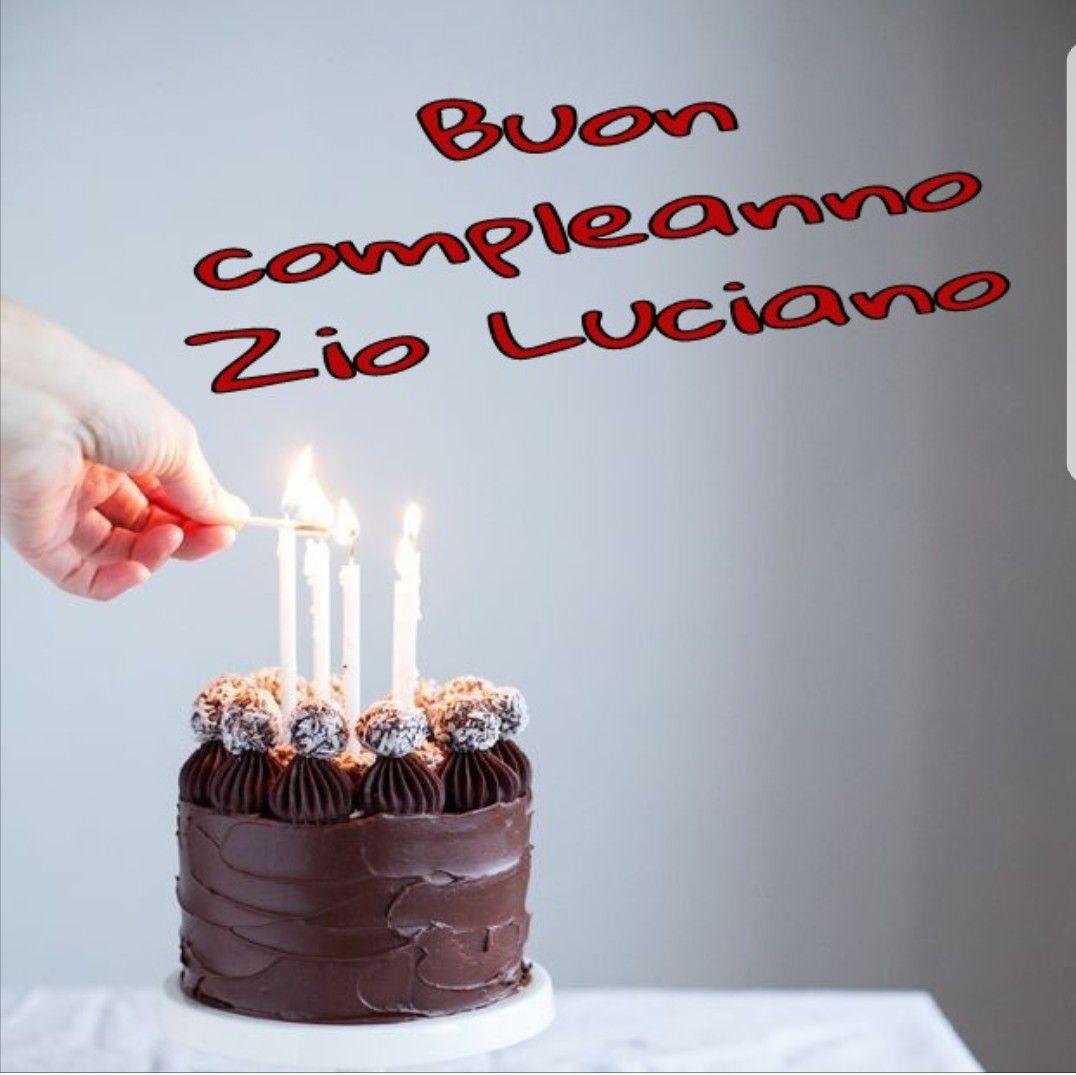 Buon Compleanno Zio Luciano Compleanni Onomastici E Anniversari