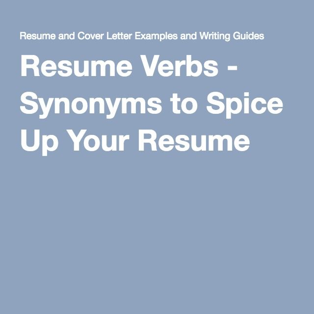 resume verbs synonyms to spice up your resume action verbs