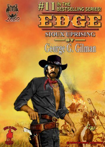 Sioux Uprising (EDGE) by George G. Gilman. $3.50. Author: George G. Gilman. Publisher: Lobo publications (A High Plains Wesrern) (December 18, 2012). 128 pages. Trailing smoke and flames, a blazing wagon has rolled through a quiet dusty town in the Dakotas. Two white woman are tied to stakes within it, their bodies a mass of arrows and Edge's wife, Beth is gone!                            Show more                               Show less