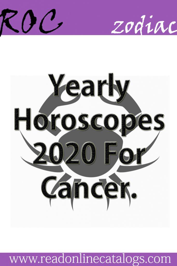 Yearly Horoscopes 2020 For Cancer. – ROC #thoughtscatalogs #ROC #readonlinecatalogs #ZodiacSigns #Astrology #horoscopes #zodiaco #female #love #DailyHoroscope #Aries #Cancer #Libra #Taurus #Leo #Scorpio #Aquarius #Gemini #Virgo #Sagittarius #Pisces #zodiac_sign #zodiac #quotes #education #entertainment #AriesQoutes #CancerFacts #LibraFacts #TaurusFacts #LeoFacts #ScorpioFacts #AquariusFacts #GeminiFacts #VirgoFacts #SagittariusFacts #PiscesFacts