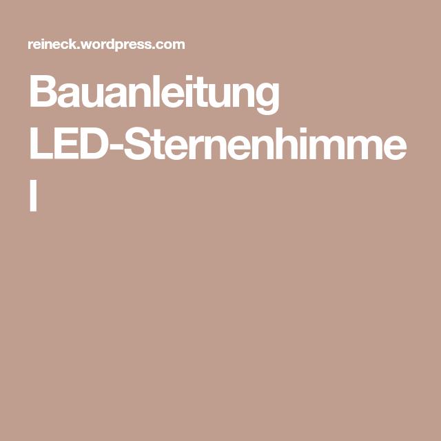 Bauanleitung LED Sternenhimmel | Sternenhimmel, Sternen
