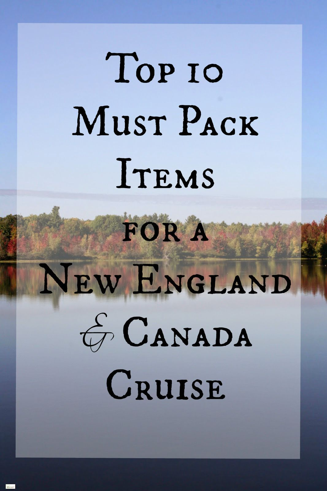 Top 10 Must Pack Items For A New England And Canada Cruise