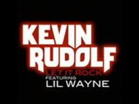 Let It Rock Kevin Rudolf Lil Wayne Songs Let It Be