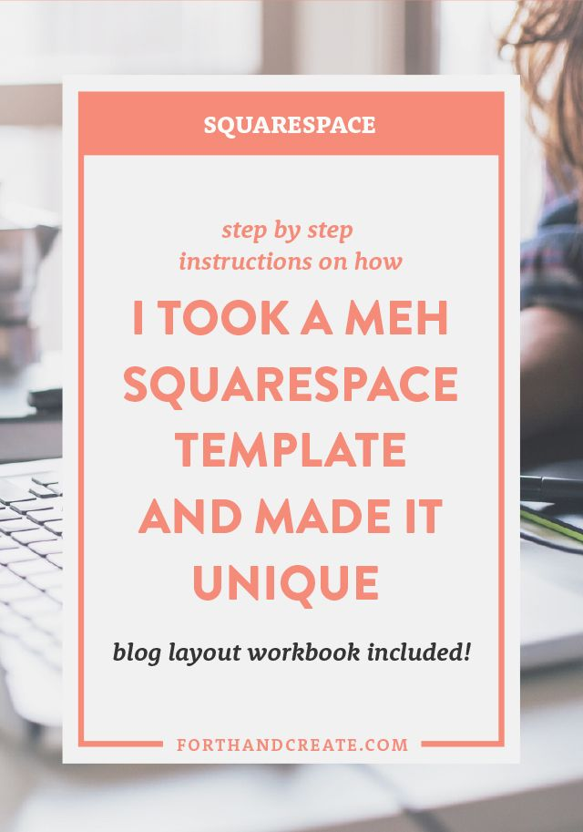 how i took a meh squarespace template and made it unique free