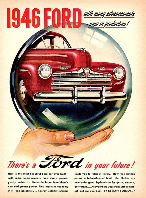 1946 Ford There S A Ford In Your Future Car Advertising Car Ads Ford