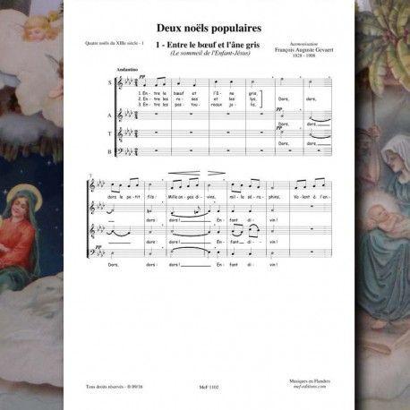 Noel Traditionnel Harmonisation Francois Auguste Gevaert Entre Le Boeuf Et L Ane Gris Pour Choeur A 4 Voix Mixtes Pub Chants De Noel Traditionnel Chant