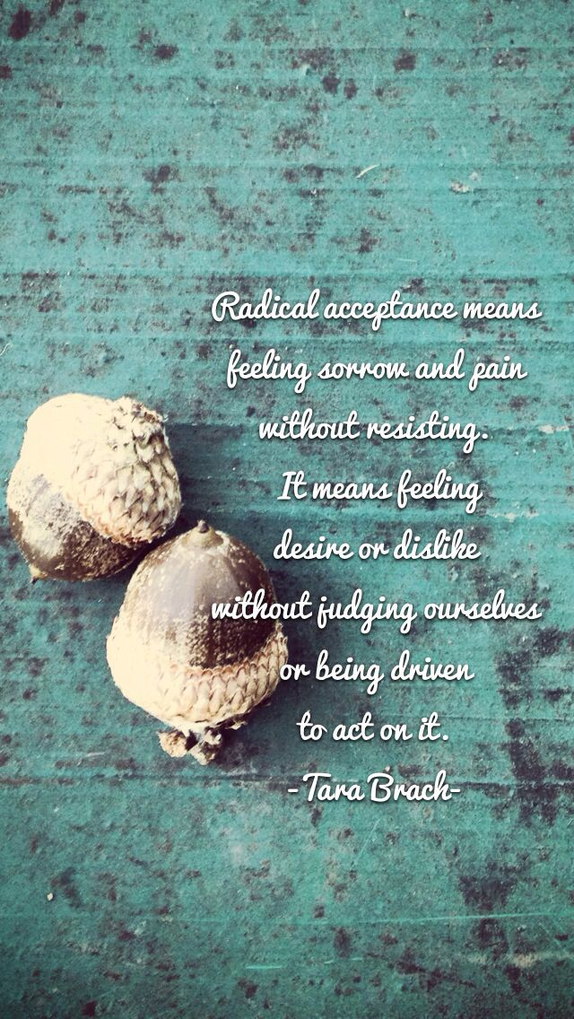 Iphone Wallpaper With Quote From Radical Acceptance Embracing Your Life With The Heart Of A Buddha By Tara Bra Radical Acceptance Radical Honesty Tara Brach