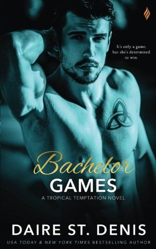 Bachelor Games (Tropical Temptation) (Volume 3) by Daire St