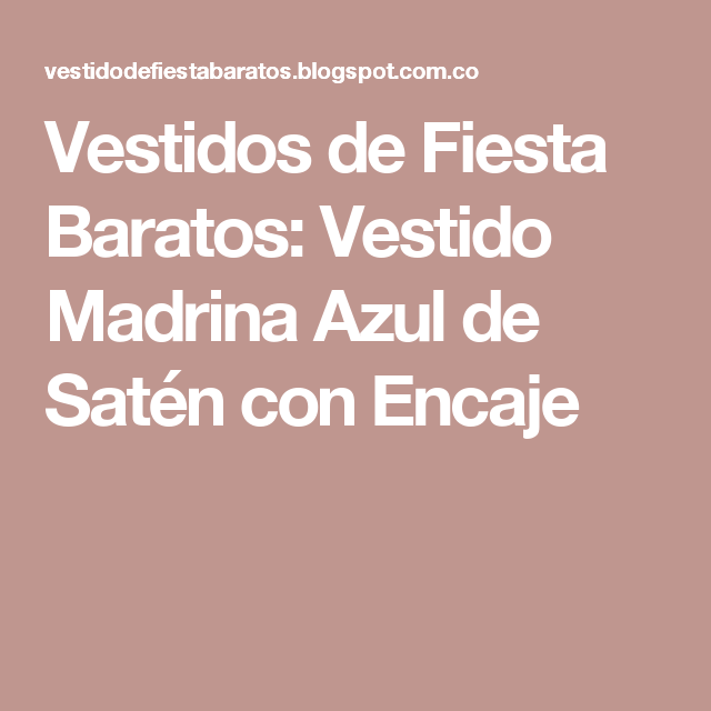 Vestidos de Fiesta Baratos: Vestido Madrina Azul de Satén con Encaje ...