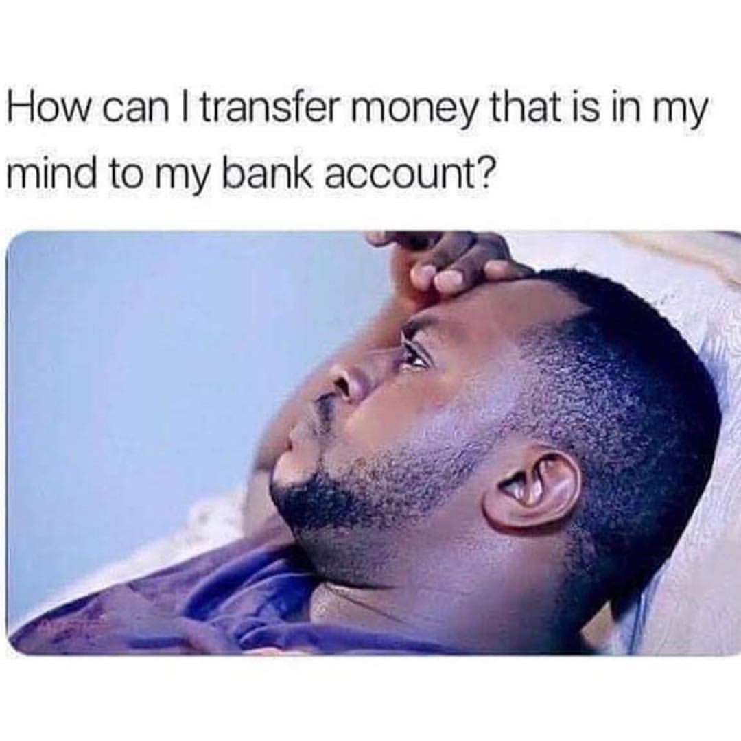 When I M Dry Bank Account Money Meme Best Motivational Quotes