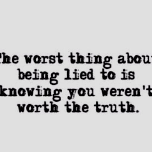 Even If The Truth Hurts Its Better Than A Lie Wow This Is