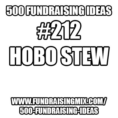 Fundraising Idea #212 - Hobo Stew #fundraising #ideas #fundraiser