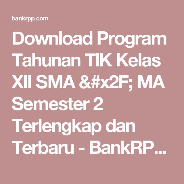Download Program Tahunan TIK Kelas XII SMA / MA Semester 2 Terlengkap dan Terbaru - BankRPP.Com