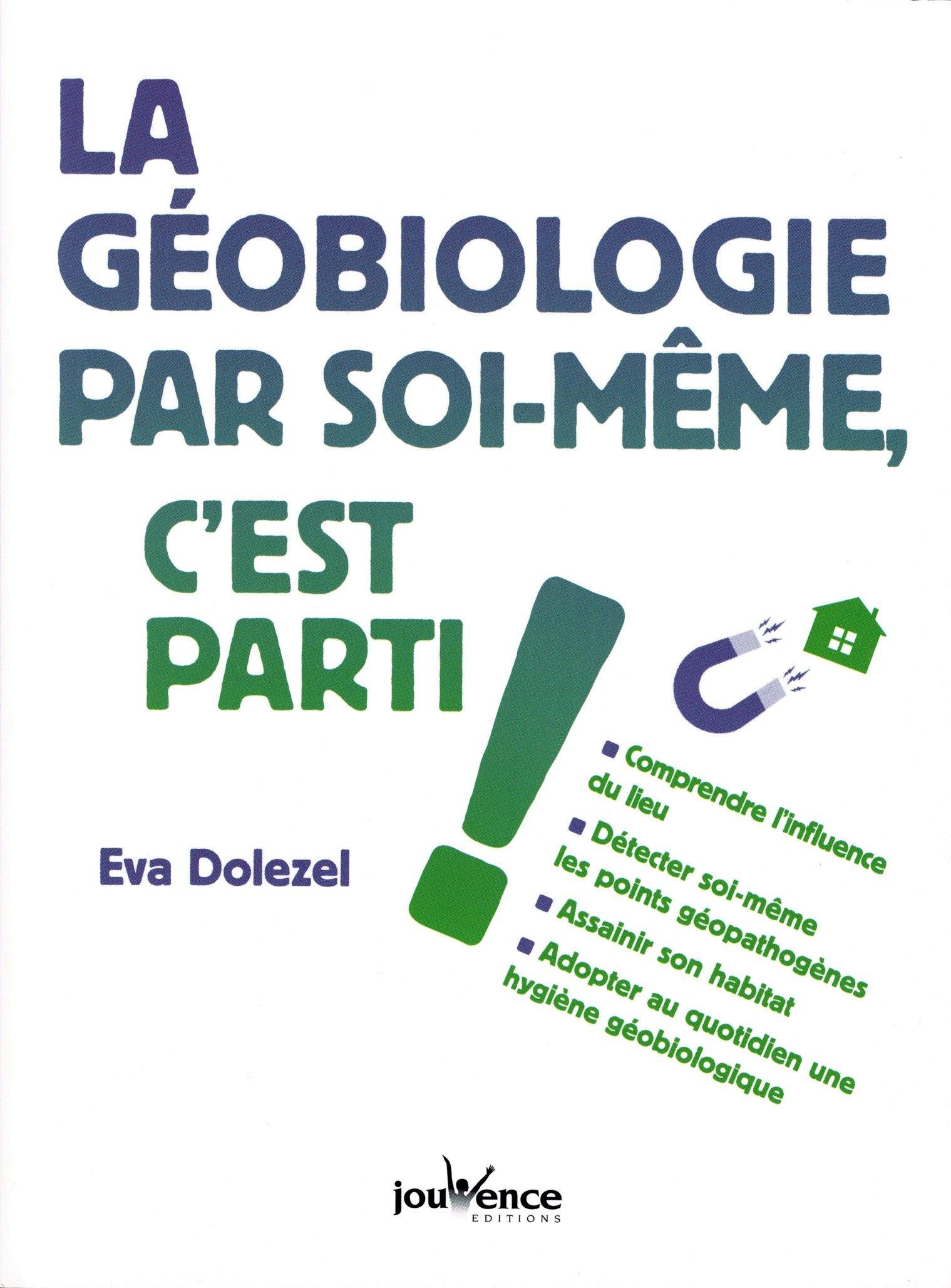 La Geobiologie Par Soi Meme C Est Parti Eva Dolezel Ed Jouvence Telechargement Geobiologie Pdf Gratuit