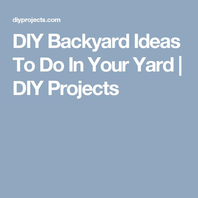 DIY Backyard Ideas To Do In Your Yard