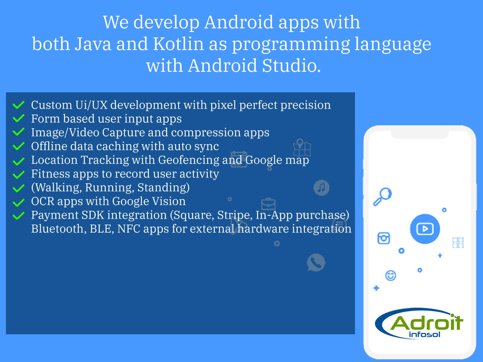 We develop Android apps with both Java and Kotlin as
