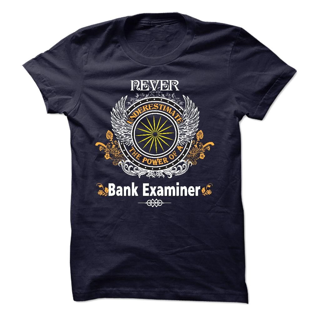 I am a Bank Examiner T-Shirts, Hoodies. SHOPPING NOW ==► https://www.sunfrog.com/LifeStyle/I-am-a-Bank-Examiner-22190366-Guys.html?id=41382