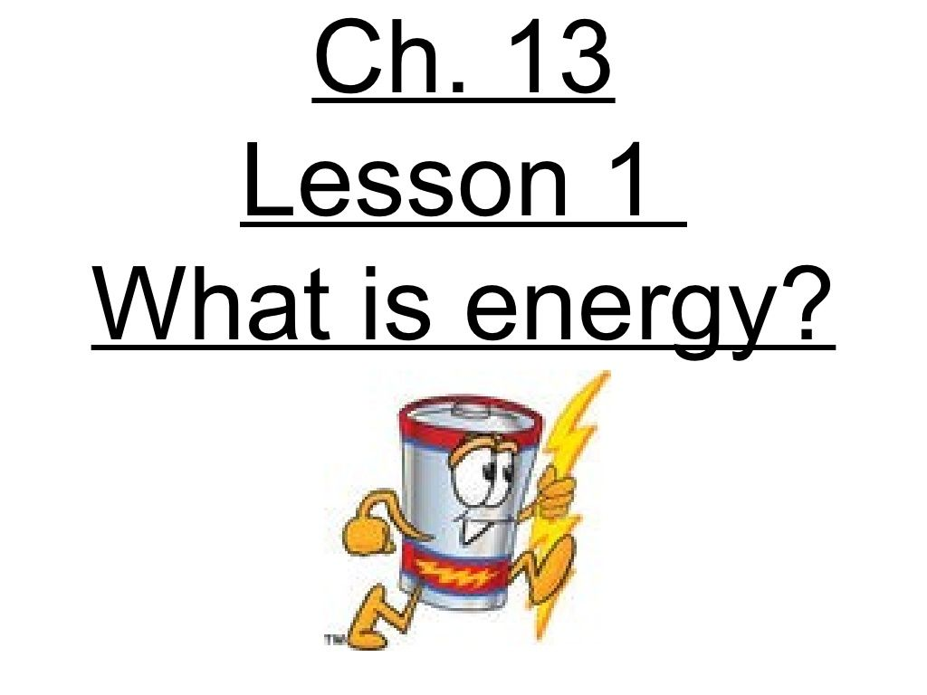 3rd Gradechapter 13 Lesson 1 What Is Energy By Ryan Hinsz
