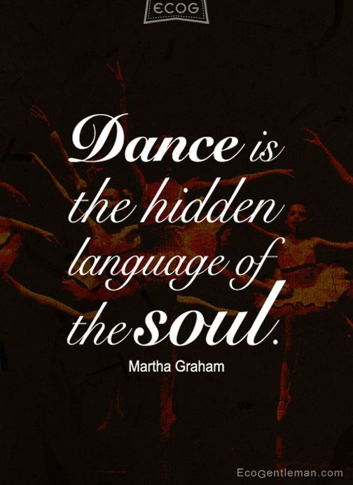 Dance Music Quotes By Martha Graham Dance Is The Hidden