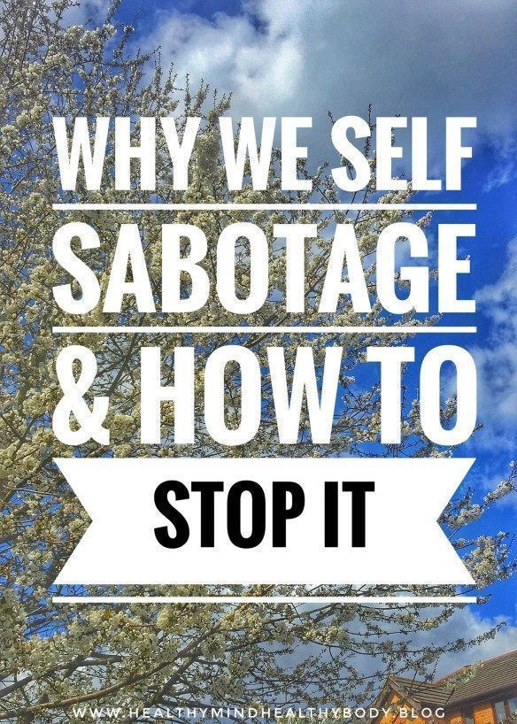 Why we self sabotage and how to stop it #healthymind #healthybody #healthylife #selfsabotage #motivation #keytosuccess