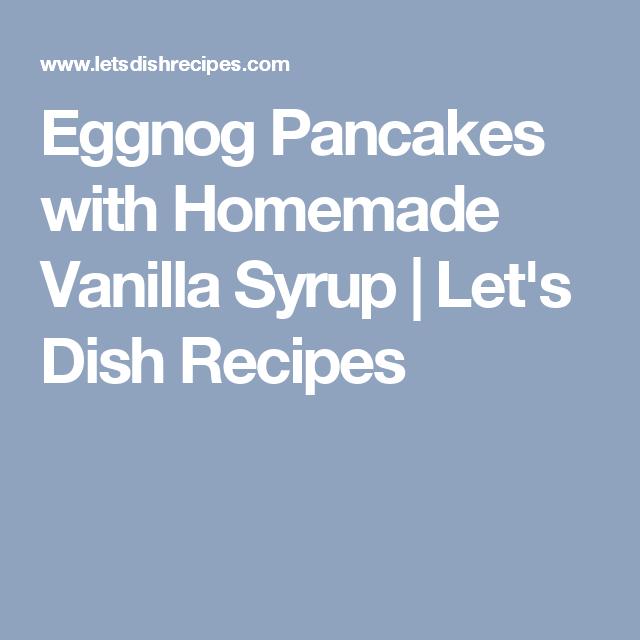 Eggnog Pancakes With Homemade Vanilla Syrup