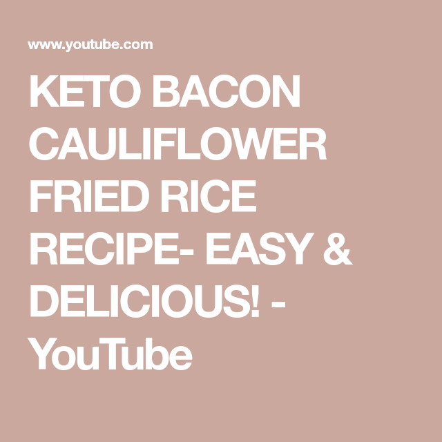 KETO BACON CAULIFLOWER FRIED RICE RECIPE- EASY & DELICIOUS! #cauliflowerfriedrice